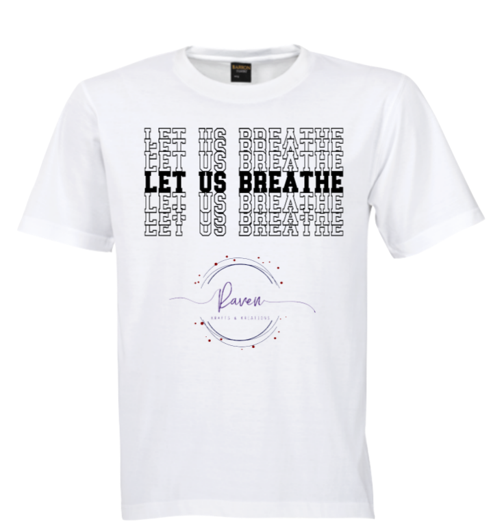Let Us Breathe - White Shirt