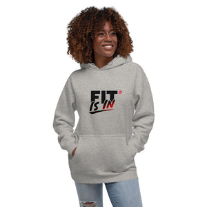 Fit is In Unisex Hoodie