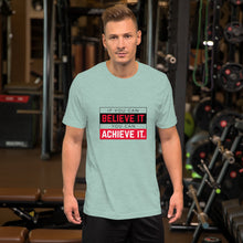 Load image into Gallery viewer, Believe it, Achieve it Unisex Short-Sleeve T-Shirt