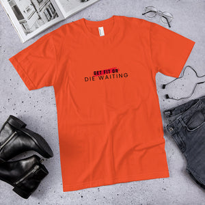 Get Fit or Die Waiting Unisex Jersey T-Shirt