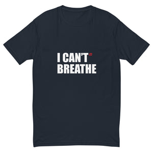 I Can't Breathe White Short Sleeve Fitted T-shirt