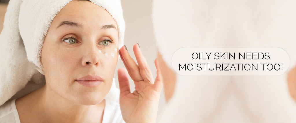 Why You Should Moisturize Oily Skin Too!