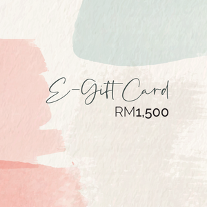 E-Gift Card: RM1500 Value