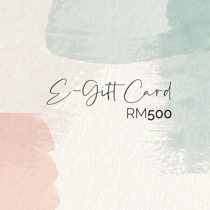 E-Gift Card: RM500 Value