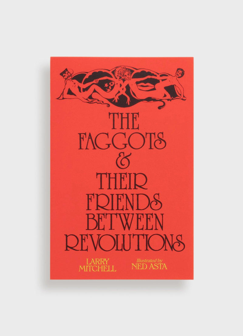 The Faggots & Their Friends Between Revolutions
