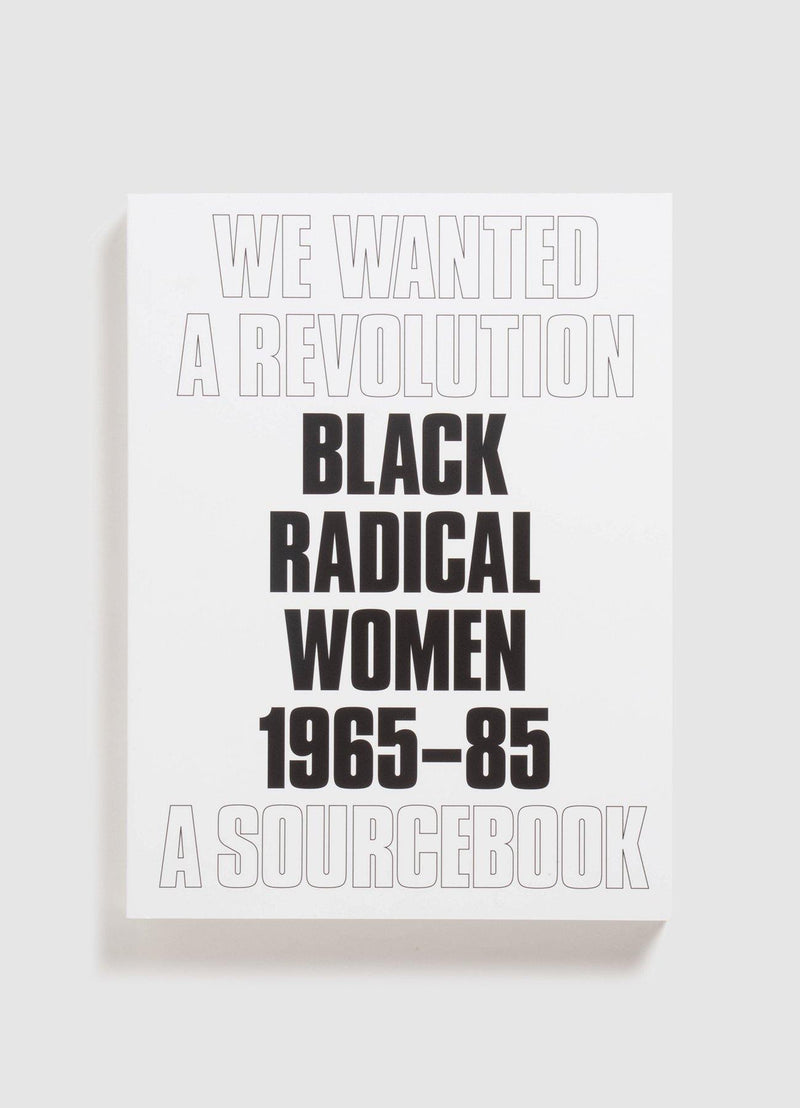 We Wanted a Revolution: Black Radical Women 1965 - 85
