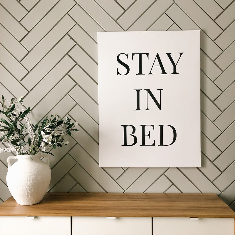 Stay In Bed- Canvas Sign