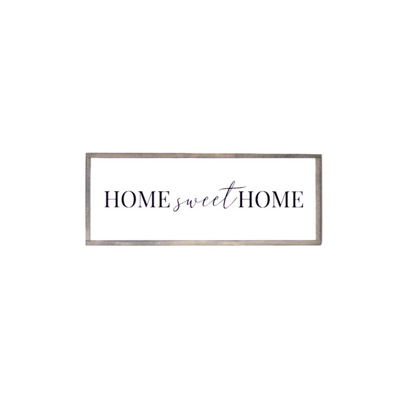 Home Sweet Home- 9x23in