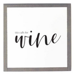 This Calls For Wine Sign