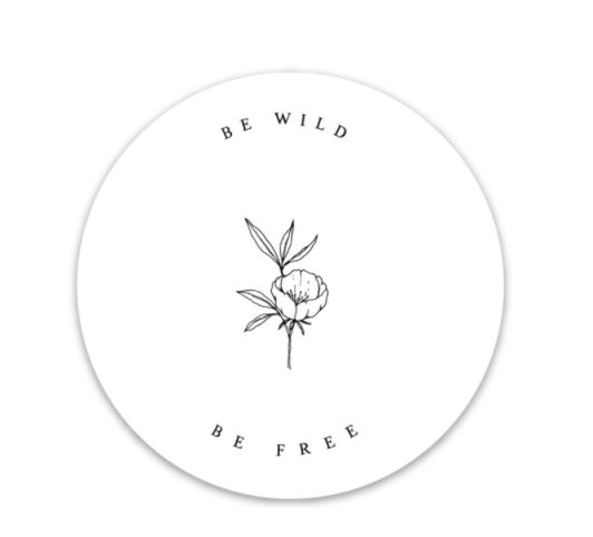 Be Wild Be Free Sticker