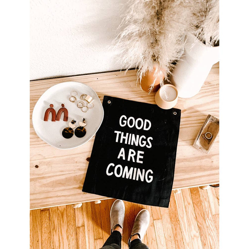Good Things Are Coming Canvas Wall Hanging