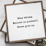 Stay Strong Wood Sign