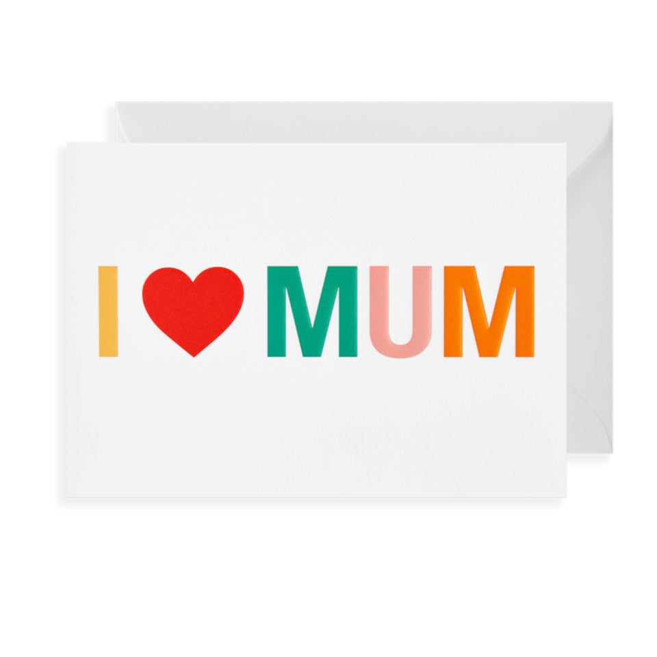 I [heart] Mum blank Mother's Day card with yellow 'I', red heart, and and green 'm', pink 'u' and orange 'm' on white background, with white envelope.