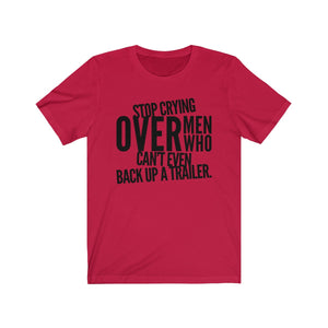 Stop Crying Over Men... - Jersey Tee