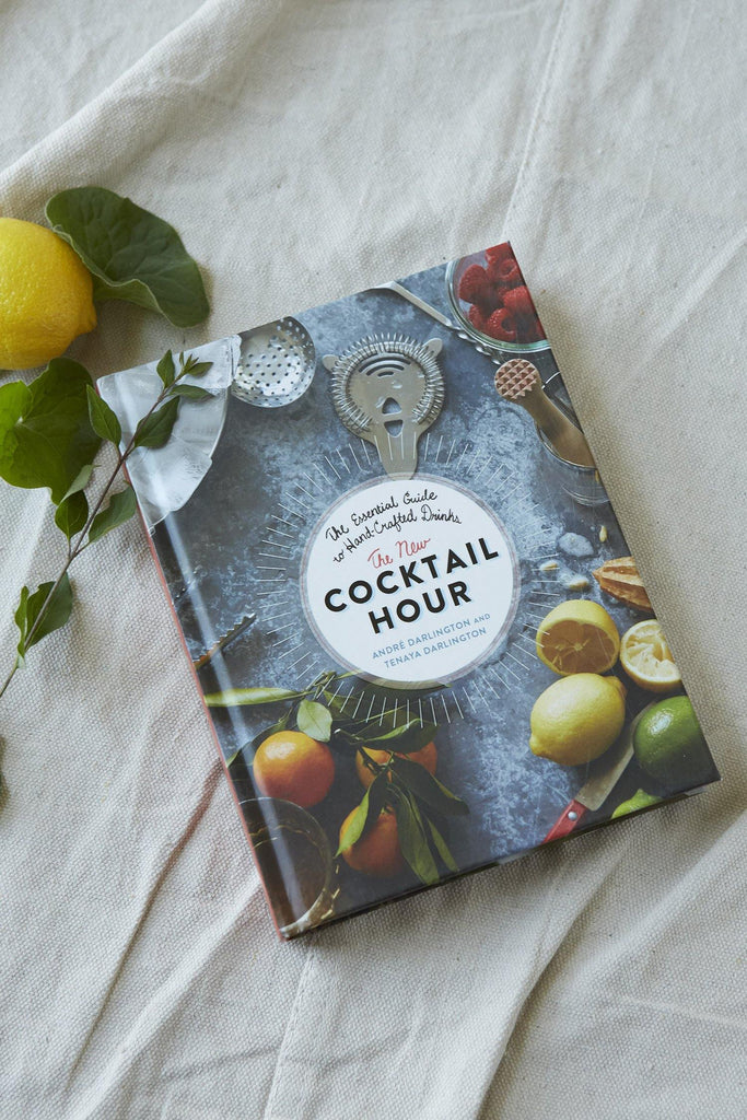 The New Cocktail Hour: The Essential Guide to Hand-Crafted Drinks - Patina Vie
