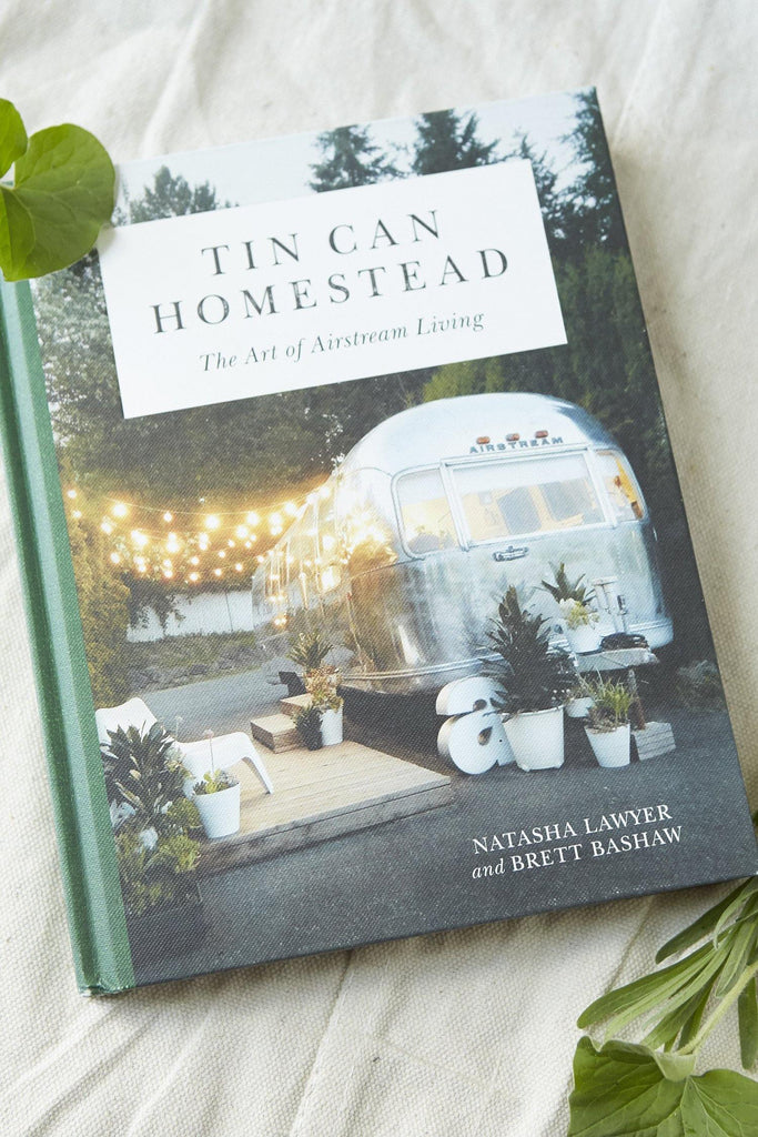 Tin Can Homestead: The Art of Airstream Living - Patina Vie