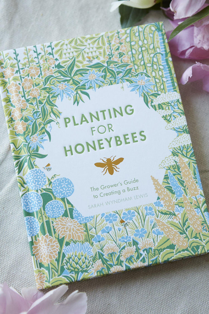 Planting for Honeybees: The Grower's Guide to Creating a Buzz - Patina Vie