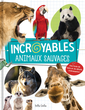 Incroyables animaux sauvages