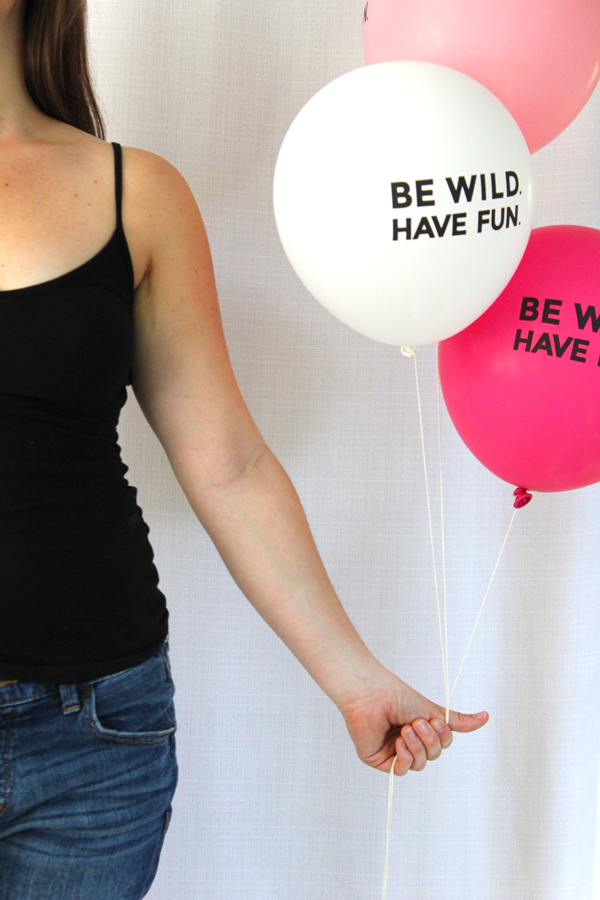 Be Wild. Have Fun Balloons