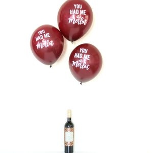 You Had Me at Merlot - Hand Lettered Balloons