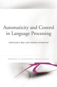 AUTOMATICITY & CONTROL IN LANGUAGE PROCESSING