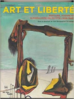 ART ET LIBERTE RUPTURE,WAR&SURREALISM IN EGYPT(1938-1948)