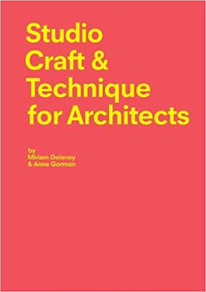 STUDIO CRAFT & TECHNIQE FOR ARCHITECTS