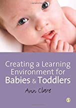 CREATING A LEARNING ENVIRONMENT FOR BABIES & TODDLERS