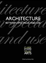 ARCHITECTURE BETWEEN SPECTACLE & USE