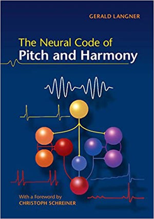 THE NEURAL CODE OF PITCH & HARMONY