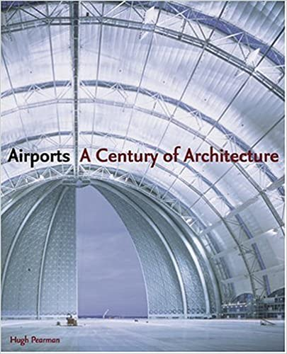 AIRPORTS A CENTURY OF ARCHITECTURE