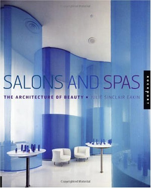 SALONS & SPAS THE ARCHITECTURE OF BEAUTY