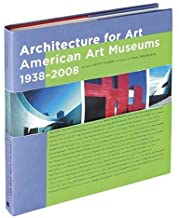 Architecture For Art American Art Museums 1938-
