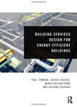 BUILDING SERVICES DESIGN FOR ENERGY EFFICENT BUILDINGS