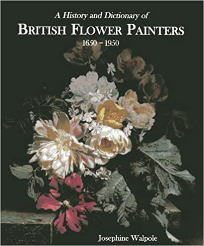 A HISTORY OF DICTIONARY OF BRITSH FLOWER PAINTERS 1650-1950