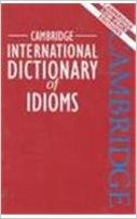 Cambridge International Dic Of Idioms