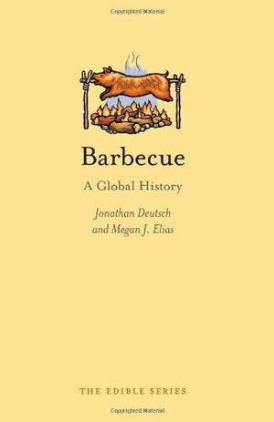 BARBECUE A GLOBAL HISTORY