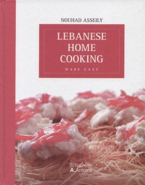 Lebanese home cooking - New Edition (Hard cover)