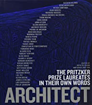 ARCHITECT THE PRITZKER PRIZE LAUREATES IN THEIR