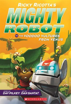 Ricky Ricotta's Mighty Robot vs. The Voodoo Vultures From Venus 3