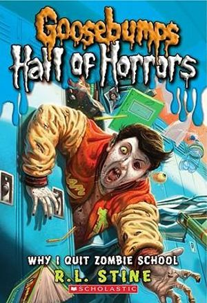 Goosebumps Hall of Horrors : Why I Quit Zombie School 4