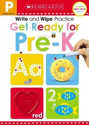 Scholastic Early Learners: Write and Wipe Practice: Get Ready for Pre-K