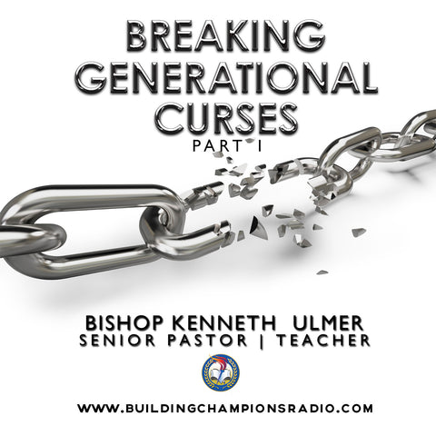 Breaking Generational Curses: Part 1 (MP3 Download)