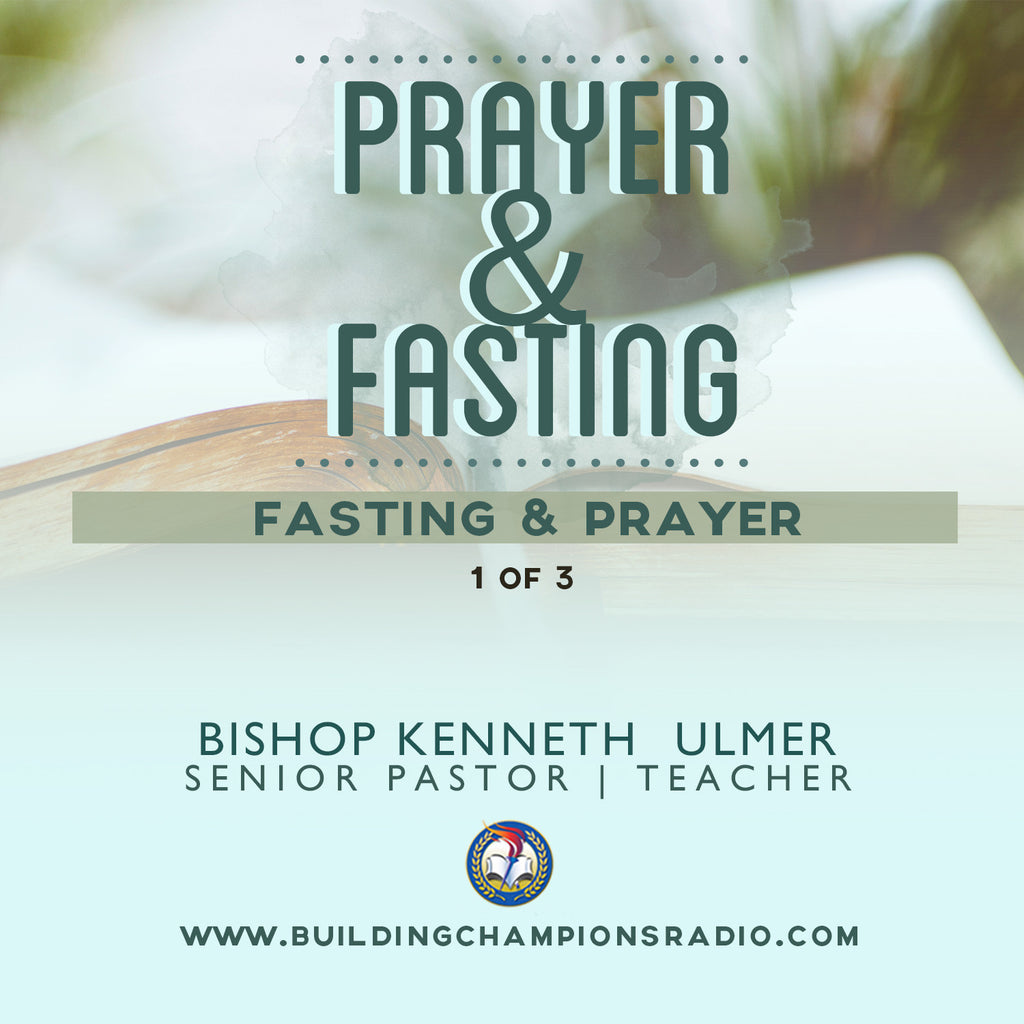Prayer and Fasting: 01 Prayer and Fasting