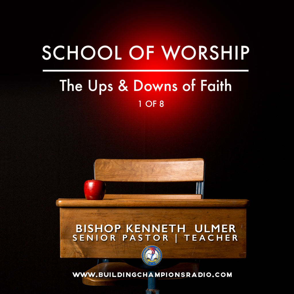 School of Worship: 01 The Ups and Downs of Faith (MP3 Download)