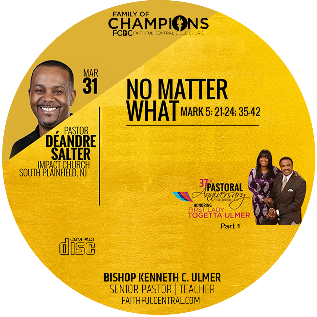 Pastoral Anniversary 37th Part 1: No Matter What -Pastor Salter (CD)