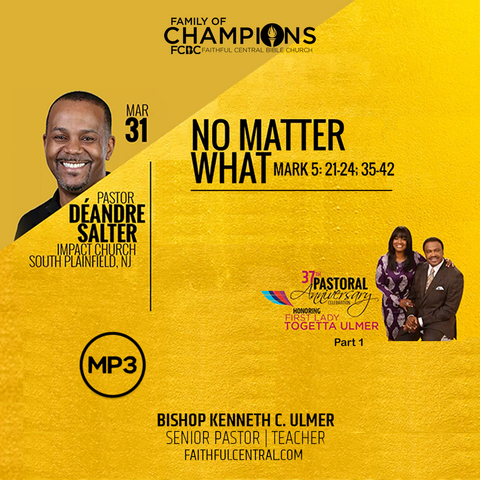 37th Pastoral Anniversary Part 1: No Matter What -Pastor Salter (MP3 Download)