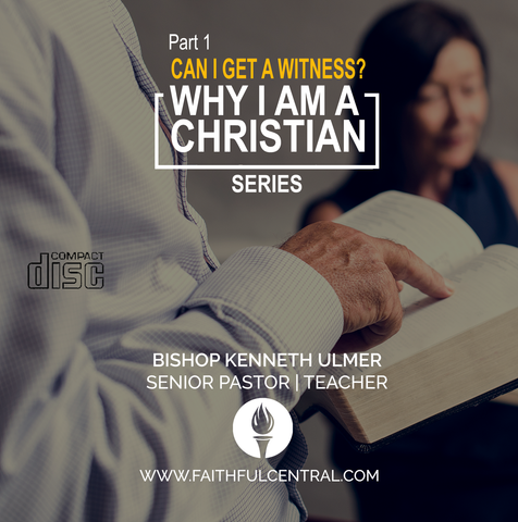 Why I Am A Christian Part 1 - Can I Get A Witness? (MP3 Download)