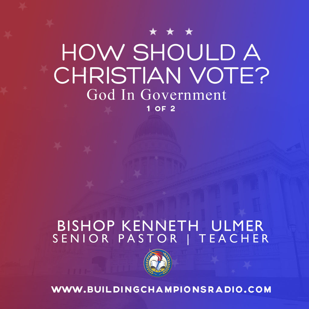 How Should A Christian Vote?: God In Government