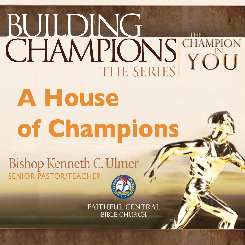 Building Champions: A House of Champions